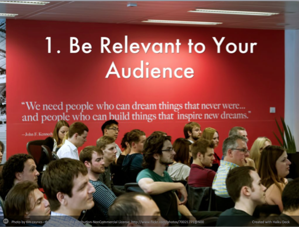 Be relevant to your audience slide, audience is listening