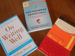 On Writing Well, The Grammar Devotional & Woe Is I